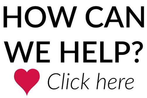 How Can We Help? - Click HERE